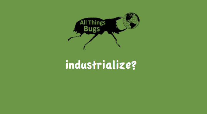 Why is Insect Farming Slow toIndustrialize?